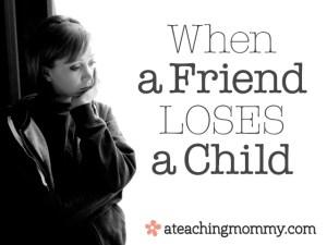 When a Friend Loses a Child
