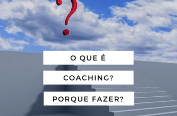 O que é coaching e porque eu deveria fazer?