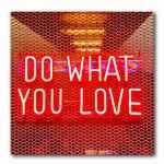 Do what you love neon -Atelier Klick Blick