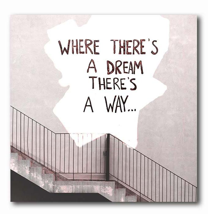 Where Theres a Dream there is a way - upstairs Graffiti