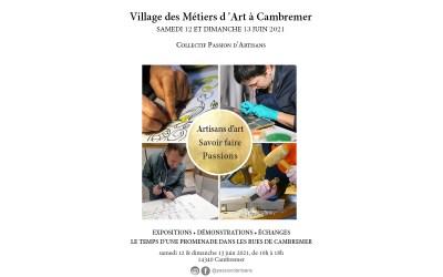 Village des métiers  d'art avec le collectif Passion d'ArtisansCambremer (Calvados)12 au 13 juin 2021
