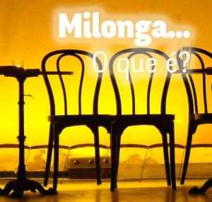 Milonga, o que é?