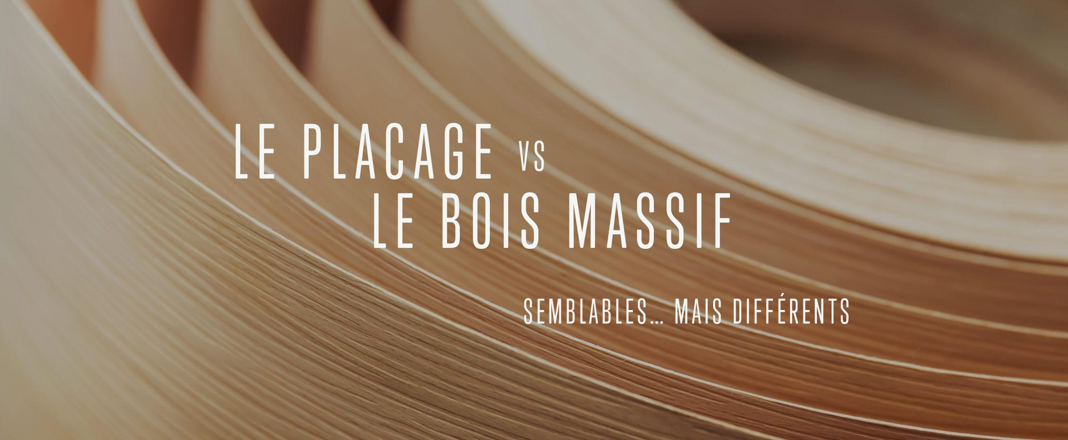 Le Placage Versus Le Bois Massif MMR