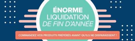 ENORME LIQUIDATION DE FIN D'ANNEE