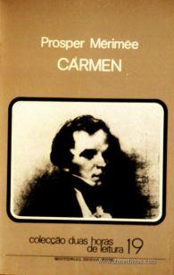 Carmen - Prosper Mérimée - Colecção Duas Horas de Leitura nº 19 - Editorial Inova Limitada - Lisboa - 1973. Desc.88 pág / 22,5 cm x 14,5 cm / Br