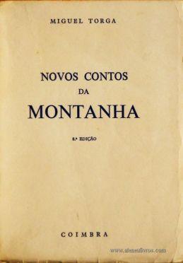Miguel Torga – Novos Contos da Montanha – Coimbra Editora – Coimbra – 1979. Desc. 237 pág. / 19,5 cm x 14 cm / Br «€10.00»