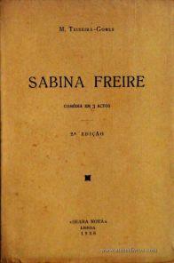 M. Teixeira Gomes – Sabina Freire - «Seara Nova» - Lisboa – 1936. Desc. 234 Pág. / 19 cm x 13 cm / Br. «€10.00»
