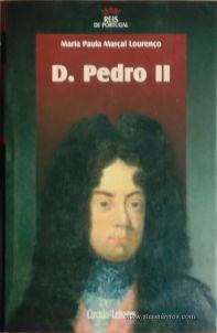 Maria Paula Marçal Lourenço – D. Pedro II – 4.ª Dinastia - Círculo de Leitores – Lisboa – 2006. Desc. 344 pág. / 24,5 cm x 16 cm / E. Ilust. «€15.00»