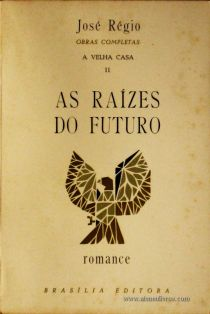 José Régio - As Raízes do Futuro «€5.00»