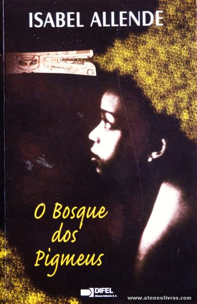 Isabel Allende - O Bosque dos Pigmeus «€6.00»