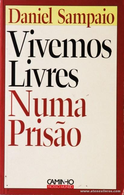 Daniel Sampaio - Vivemos Livres Numa Prisão «€5.00»