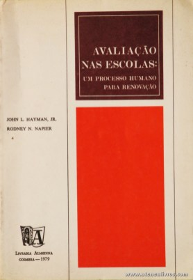 Jonh L. Hayman, Jr Rodney N. Napier - Avaliação nas Escolas. Um Processo Humano para Renovação - livraria Almedina - Coimbra - 1979. Desc. 212 pág / 21 cm x 14,5 cm / Br «€5.00»