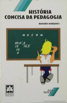 Ramiro Marques - História Concisa da Pedagogia - Plátano - Lisboa - 2001. Desc. 205 pág / 21 cm x 14 cm / Br. «€5.00»