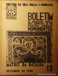 (13) - Boletim da Direcção Edifícios e Monumentos Nacionais - Matriz da Batalha - Ministério das Obras Publicas - Lisboa - 1938. Desc. 28 pág + 32 Planos/Estampas /26 cm x 21 cm / Br. Ilust. «€20.00»