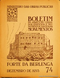 (74) - Boletim da Direcção Edifícios e Monumentos Nacionais - Forte da Berlenga - Ministério das Obras Publicas - Lisboa - 1953. Desc. 27 pág + 47 Planos/ Estampas /26 cm x 21 cm / Br. Ilust. «€30.00»
