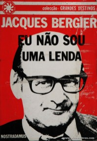 Jacques Bergier - Eu Não Sou Uma Lenda «€5.00»