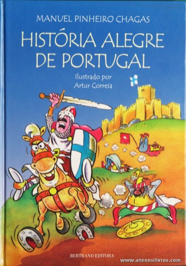 Manuel Pinheiro Chagas (Ilustrado por Artur Correia) - História Alegre de Portugal «€25.00»