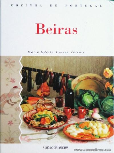 Maria Odette Cortes Valente - Beiras «Cozinha de Portugal» - Circulo de Leitores - Lisboa - 1994. Desc. 179 pág / 28 cm x 21 cm / E. Ilust «€15.00»