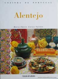 Maria Odette Cortes Valente - Alentejo «Cozinha de Portugal» - Circulo de Leitores - Lisboa - 1994. Desc. 177 pág / 28 cm x 21 cm / E. Ilust «€15.00»