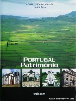 Álvaro Duarte de Almeida e Duarte Belo - Portugal Património [Vol. X Açores/Madeira] - Circulo de Leitores - 2008. Desc. 408 pág / 30 cm x 23 cm / E.Ilust «€27.00