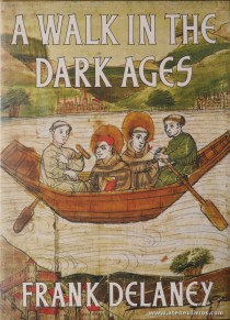 Frank Delancey - A Walk in The Dark Ages - Collins - London - 1988. Desc. 247 pág / 25 cm x 18 cm / E. Ilust. «€30.00»