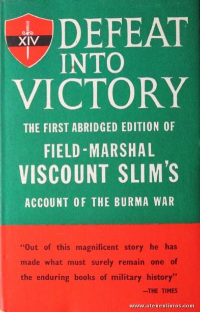 Field Marshal The Viscount Slim's - Defeat Into Victory - Cassel - London - 1961. Desc. 468 pág / 22 cm x 14 cm / E. «€30.00»