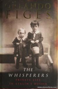 Orlando Figes - The Whisperers Private Life In Stalin's Russia - Allen Lane - London - 2007. Desc. 739 pág / 24 cm x 16 cm / E. Ilust «€25.00»