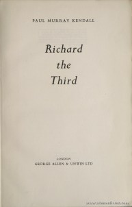 Paul Murray Kendall - Richard The Third - George Allen & Unwin Ltd - London - 1955. Desc. 514 pág / 24 cm x 15, 5 cm / E. Ilust «€25.00»