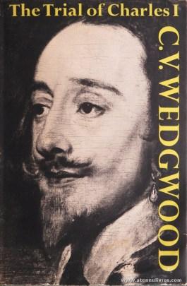C.V.Wedgwood - The Trial Of Chales I - Collins - London - 1964. Desc. 253 pág / 21,5 cm x 14,5 cm / E. Ilust «€40.00»