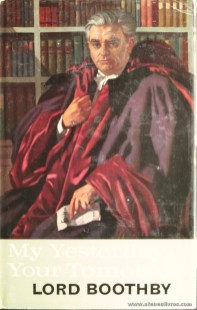 Lord Boothby - My Yesterday, Your Tomorrow - Hutchinson Of London - London - 1962. Desc. 264 pág / 22 cm x 14 cm / E «€15.00»