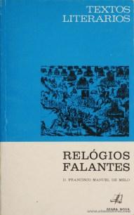 D. Francisco Manuel de Melo - Relógios Falantes (Textos Literários) - [Rodrigues Lapa] - Seara Nova - Lisboa - 1974. Desc. 75 pág / 19 cm x 13 cm / Br. «€5.00»