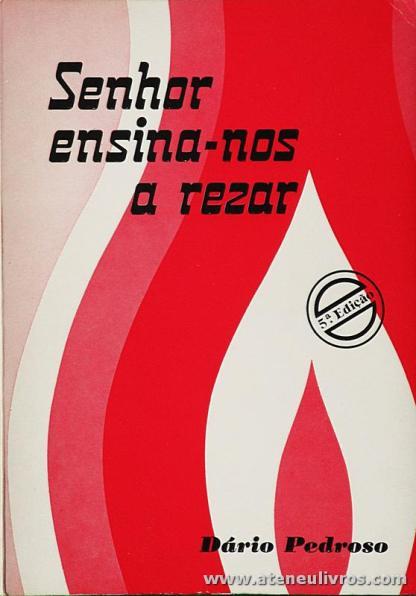 Dário Pedroso - Senhor Ensina-nos a Rezar - Editorial A.O. - Braga -1987. Desc. 174 pág «€5.00»