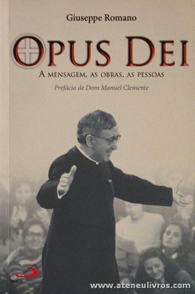 Giuseppa Romano - Opus Dei «A Mensagem, as Obras , as Pessoas» - Paulus - Lisboa - 2002. Desc. 269 pág «€15.00»