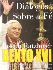 oseph Ratzinger «Bento XVI» - «Dialogos Sobre a Fé» - Entrevista Realizada por Vittorio Messori - Verbo «€5.00»