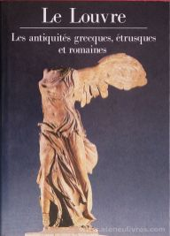 Alain Pasquier - Le Louvre - Les Antiquités Grecques, Étrusques et Romaines - Editions Scala - paris - 1991. desc. 95 pág / 28 cm x 20 cm / E. Ilust «€30.00»