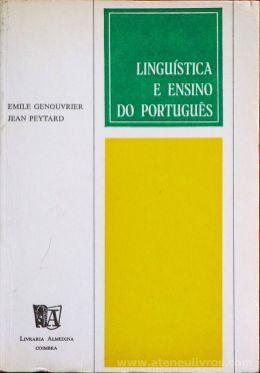 Emile Genouvrier & Jean Peytard - Linguística e Ensino de Portugal - Livraria Almedina - Coimbra - 1974. Desc. 443 pág / 19 cm x 13 cm / Br.