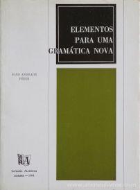 João Andrade Peres - Elementos Para Uma Gramática Nova - Livraria Almedina - Coimbra - 1984. Desc. 194 pág / 20,5 cm x 15 cm / Br.