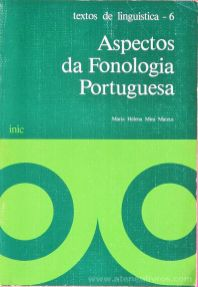 Maria Helena Mira Mateus - Aspectos da Fonologia Portuguesa - Instituto Nacional de Investigação Cientifica - Lisboa - 1982. Desc. 264 pág / 23 cm x 16 cm / Br. «€15.00»