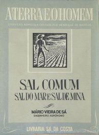 Mário Vieira de Sá - Sal Comum [Sal do Mar e Sal de Mina] / A Terra e o Homem - Livraria Sá da Costa - Lisboa - 1953. Desc. 193 pág / 20 cm x 14 cm / Br. Ilus «€10.00»