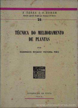 Domingos Rosado Victoria Pires - Técnica do Melhoramento de Plantas / A Terra e o Homem - Livraria Sá da Costa - Lisboa - 1953. Desc. 425 pág / 20 cm x 15 cm / Br. Ilus «€10.00»