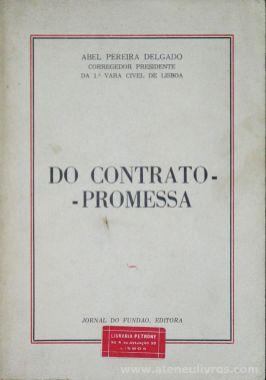 Abel Pereira Delgado - Do Contrato - Promessa - Jornal do Fundão - Editora - Fundão - 1974. Desc.[351] pág / 23 cm x 16 cm / Br «€30.00»