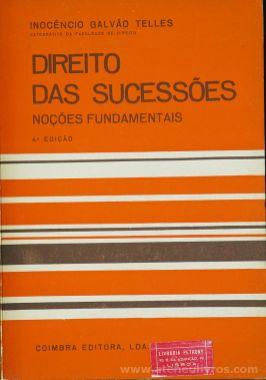 Inocêncio Galvão Telles - Direito das Sucessões (Noções Fundamentais) Coimbra Editora. Lda - Coimbra - 1980. Desc.[284] pág / 23 cm x 16 cm / Br «€10.00»