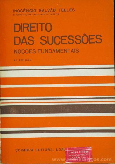 Inocêncio Galvão Telles - Direito das Sucessões (Noções Fundamentais) Coimbra Editora. Lda - Coimbra - 1980. Desc.[284] pág / 23 cm x 16 cm / Br «€25.00»
