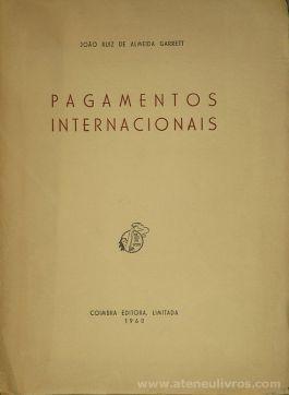 João Ruiz de Almeida Garrett - Pagamentos Internacionais - Coimbra Editora , Lda - Coimbra - 1960. Desc[212] pág /26 cm x 19 cm / Br. «€25.00»