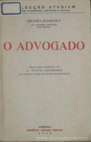 Henri - Robert - O Advogado - Armério Amado - Editor - Coimbra - 1940. Desc.[LXVII + 158] pág / 19 cm x 12 cm / Br. «€10.00»