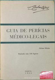 Carlos Lopes - Guia de Perícias Médico - Legais - Livraria Petrony - Lisboa - 1982. Desc.[713] pág / 23 cm x 16 cm / Br. Ilust. «€40.00»