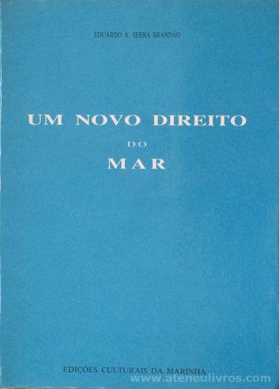 Eduardo A. Serra Brandão - Um Novo Direito do Mar - Edições Culturais da Marinha - Lisboa -1984. Desc.[133] pág / 22 cm x 16 cm / Br «€5.00»