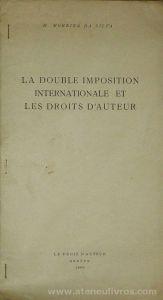 M. Moreira da Silva - La Double Imposition Internationale et Les Droits D'Auteur - Le Droit D'Auteur - Geneve - 1966. Desc.[15] pág / 28 cm x 15 cm / Br. «€5.00»