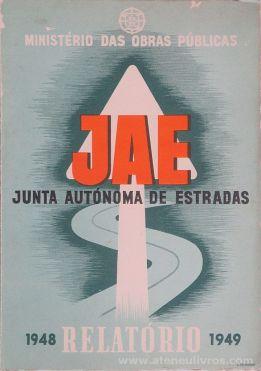 JAE Junta Autónoma de Estradas (1948 Relatório 1949) - Ministerio das Obras Públicas - Lisboa - 1949. Desc. [133] pág + [1 Mapa] / 31 cm x23 cm / Br. Ilust «€60.00»