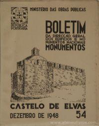 (54) - Boletim da Direcção Edifícios e Monumentos Nacionais - Castelo de Elvas- Ministério das Obras Publicas - Lisboa - 1948. Desc. 27 pág + 39 Figuras / Estampas /26 cm x 21 cm / Br. Ilust. «€20.00»